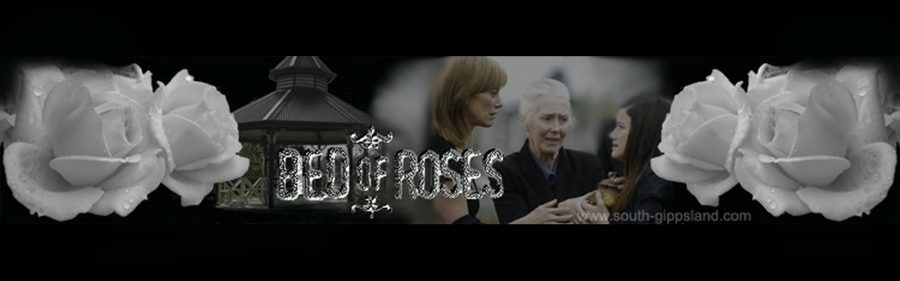pictures from The ABC mini-series, Bed Of Roses starring Kerry Armstrong, was filmed mainly in South Gippsland, Victoria, Australia